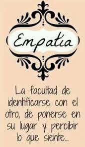 La empatía es uno de mi valores gobernantes que más dominan mi ser y por ende trato de entender lo que las demás personas sienten al respecto en cualquier tipo de situación, ya sea a nivel personal, social, económico, etc. Porque un sía se esta en unos zapatos y al otro ¡pum! ... estas en otros.