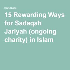 15 Rewarding Ways for Sadaqah Jariyah (ongoing charity) in Islam