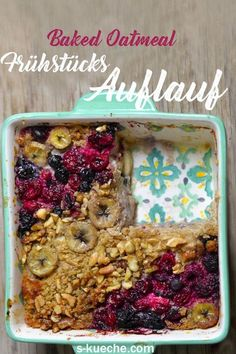 Rezept für Frühstücksauflauf mit Haferflocken - Baked Oatmeal - Porridge mit Frucht und Knusperkruste - unglaublich lecker!
