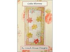 Coach House Designs Cake Blooms Ptrn by Coats American Star Thread. $2.39. Coach House Designs Cake Blooms Pattern- Get ready for the Spring and Summer seasons by dressing up your dining room or kitchen table with this stylish and fun table runner. A pieced center, with 2 pieced borders, present a blank canvas for the application of 3 dimensional flower appliques that can be sewn on permanently or attached with buttons so they can be removed so you can wash the runner. Uses ...