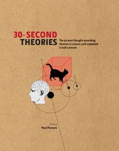 30-Second Theories: The 50 Most Thought-provoking Theories in Science, Each Explained in Half a Minute by Paul Parsons. $8.11. Publisher: Icon Books (October 1, 2012). 153 pages