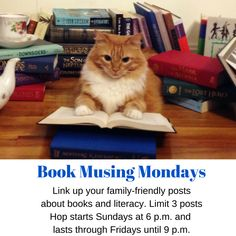 Book Musing Mondays is a weekly hop for book lovers. Bloggers will linkup their posts to family friendly book reviews or other literacy related activities.