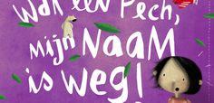 Wat Een Pech Mijn Naam Is Weg Lost My Name persoonlijk prentenboek gepersonaliseerd prentenboek boek meisje jongen naam kwijt op zoek letters tegen weet naam recensie review lostmy.name