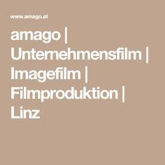 amago | Unternehmensfilm | Imagefilm | Filmproduktion | Linz Image Film, Movie, Linz, Things To Do