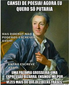 Diderot sabia das coisas Funny Memes, Jokes, Art Memes, Philosophy, Comedy, Life, Inspiration, Words, Funny Motivational Quotes