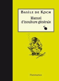 Amazon.fr - Manuel d'inculture générale - Basile de Koch - Livres