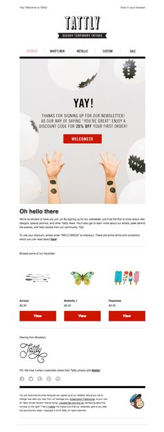 @tattly  sent this email with the subject line: Welcome! Here's your discount code! - Read about this email and find more welcome emails at ReallyGoodEmails.com #welcome #discount