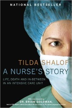 A Nurse's Story - Tilda Shalof. An excellent read digging into what it's like to be a nurse. A great read for nursing students affiliate