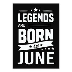 legends are born in june birthday t-shirts card - personalize custom customizable Birth Month Quotes, June Quotes, Old Quotes, Birthday Month, Birthday Wishes, Birthday Cards, Prayers For My Sister, Gemini Shirts, June Gemini