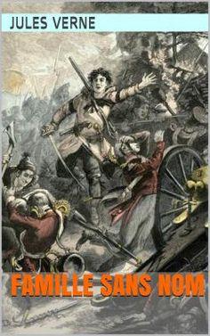 Famille-Sans-Nom, est un roman de l'écrivain français Jules Verne, illustrant la vie d'une famille du Bas-Canada pendant la rébellion des Patriotes.