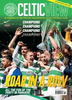 Celtic View - Vol 50 Issue 44. Roar in a Row! The Champions edition.