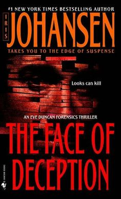 Iris Johansen is a great author, her Eve Duncan series will enthral you throught all the books!