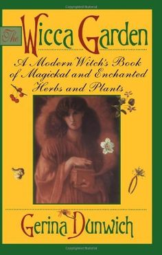 The Wicca Garden: A Modern Witch's Book of Magickal and Enchanted Herbs and Plants (Citadel Library of the Mystic Arts) by Gerina Dunwich, http://www.amazon.com/dp/0806517778/ref=cm_sw_r_pi_dp_0Uh4pb1H8S1JS