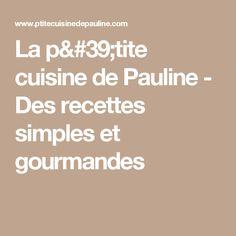 La p'tite cuisine de Pauline - Des recettes simples et gourmandes Croissants, Simple Recipes, Drinks, Easy Cooking, Greedy People, Crescents, Croissant, Crescent Roll