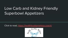 Lower Carb and Kidney Friendly Superbowl Appetizers – Health Buddy Melissa Lower Carb Meals, Kidney Disease, Protein Shakes, Health Coach, Meals For One, Helping People, Super Bowl, Health And Wellness, Have Fun
