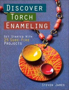 Get sophisticated results from simple torch enameling techniques. $21.99
