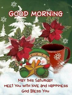 It's Saturday, Good Morning christmas good morning saturday saturday quotes good morning quotes good morning saturday saturday image quotes saturday quotes and sayings christmas saturday quotes Saturday Morning Quotes, Good Morning Happy Thursday, Good Morning Wishes, Good Morning Quotes, Saturday Saturday, Happy Weekend, Morning Morning, Christmas Blessings, Christmas Quotes
