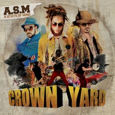 A.S.M A state of mind - Crown yard