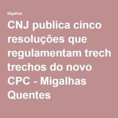 CNJ publica cinco resoluções que regulamentam trechos do novo CPC - Migalhas Quentes #novoCPC