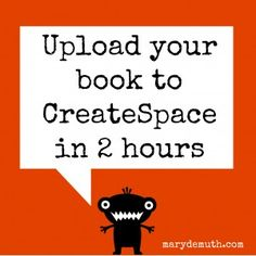 Hold your #book in your hands! Upload your book to #CreateSpace in 2 hours.