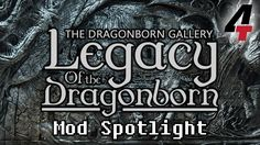 My brother mod spotlight of a skyrim mod and i really want people to see this. Legacy of the Dragonborn (Dragonborn Gallery) - Mod Spotlight