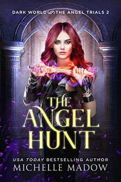 The Angel Hunt (Dark World: The Angel Trials #2) by Michelle Madow @MichelleMadow #bookreview #fantasy #paranormal | Carries Book Reviews