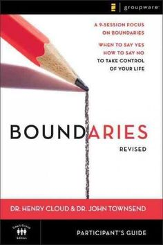Boundaries: When to Say Yes, How to Say No to Take Control of Your Life, , Participant's Guide