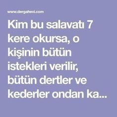 Kim bu salavatı 7 kere okursa, o kişinin bütün istekleri verilir, bütün dertler ve kederler ondan kaldırılır Whoever reads this saliva 7 times, all the requests of that person are given, all the troubles and sorrows are removed from it Bitten, Allah Islam, Karma, Prayers, How To Remove, Reading, Pamukkale, Popular Bags, Compost