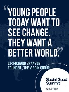 Richard Branson / Quotes from the 2013 Social Good Summit #2030NOW