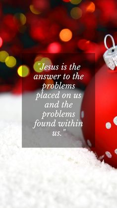 Merry Christmas everyone quotes Jesus Christian messages: Jesus is the answer to the problems placed on us and the problems found within us. #merrychristmaseveryonequotes #christianchristmasquotes #jesuschristianquotes