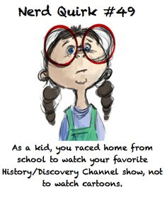 For me it wasn't History/Discovery, it was Jeopardy.