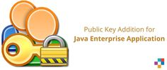 Public key addition major modules or services for #Java #Enterprise #Application