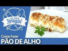 Ana Maria Brogui # 74 - Como fazer Pão de Alho (o melhor do mundo)