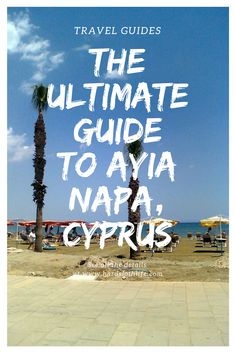 Ayia napa travel guide. A comprehensive travel guide for visiting Ayia napa in Cyprus, No matter what your budget, you'll find all the information you need like airport, what to see and do, in this easy to read FREE guide.