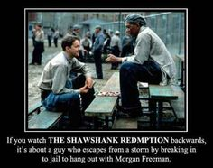 The Shawshank Redemption | 19 Movies That Would Be Hilarious Backwards