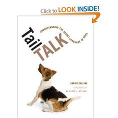 Tail Talk: Understanding the Secret Language of Dogs by Sophie Collins.  A great little book about body language with excellent photos and descriptions!