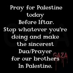 FREEGAZA, PRAY FOR OUR BROTHERS AND SISTERS