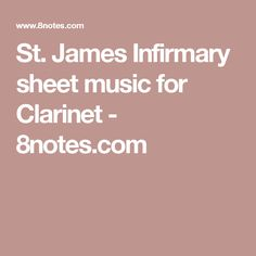 St. James Infirmary sheet music for Clarinet - 8notes.com