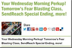 Your Wednesday Morning Perkup! Tomorrow's Fear Blasting Class, SendReach Special Ending, more!
