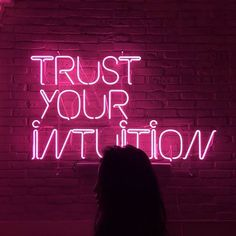 Trust you intuition hot pink neon sign! Sometimes we let life get the best of us, but remember if your gut is telling to you try something or to not try something, listen to it! Murs Roses, Neon Quotes, Pink Quotes, Quotes On Pink Colour, Neon Words, Neon Aesthetic, Pink Walls, Neon Lighting, Trust Yourself