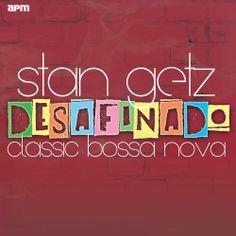 Stan Getz 'Desafinado'