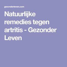 Natuurlijke remedies tegen artritis - Gezonder Leven Wellness, Healthy, Food, Drinks, Arthritis, Drinking, Beverages, Essen, Drink