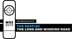 'diz weekz shuffle' © 2013 dizizsander. The Beatles - The Long And Winding Road #music