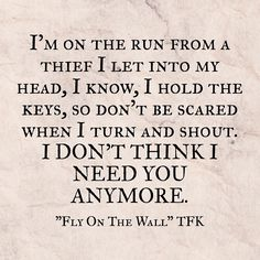 Fly on the wall. -Thousand Foot Krutch #IdontthinkIneedyouanymore