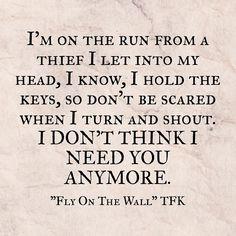 Fly on the wall. -Thousand Foot Krutch #IdontthinkIneedyouanymore
