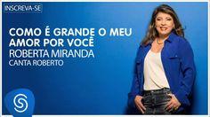 Roberta Miranda - Como é grande o meu amor por você (Roberta canta Rober...