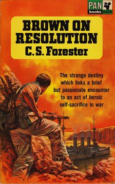 C.S. Forester: Brown on resolution. Pan Books 1963 (1st Pan  printing). Cover art by David Tayler.