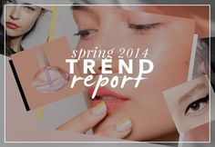Spring Trend Report: All the Beauty Looks You Need toKnow   Beauty High