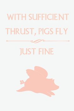 When pigs fly...