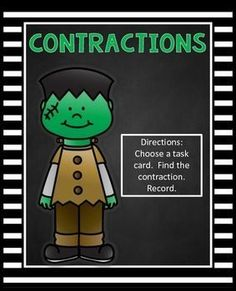 ContractionsHalloween Literacy CenterYou might like my Halloween Math Centers.  Click below:HALLOWEEN MATH CENTERS (BUNDLE)Please take a look at my Halloween Math and Literacy Packet:HALLOWEEN MATH AND LITERACY PRINTABLESDirections:  Choose a task card.